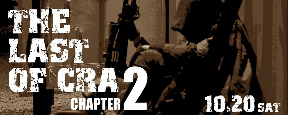 18.10/20(土) THE LAST OF CRA chapter2